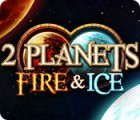 2 Planets Fire & Ice gioco