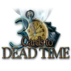 3 Cards to Dead Time gioco