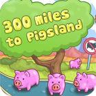 300 Miles To Pigland gioco