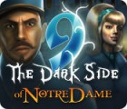 9: The Dark Side Of Notre Dame gioco