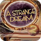 A Strange Dream gioco