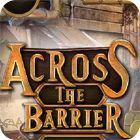 Across The Barrier gioco