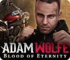 Adam Wolfe: Blood of Eternity gioco