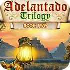 Adelantado Trilogy: Book Two gioco