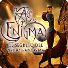 Age of Enigma: Il segreto del sesto fantasma gioco