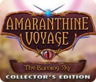 Amaranthine Voyage: The Burning Sky Collector's Edition gioco