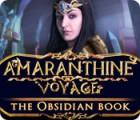 Amaranthine Voyage: The Obsidian Book gioco