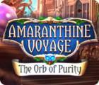 Amaranthine Voyage: The Orb of Purity gioco