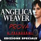 Angelica Weaver: Prova a prendermi Edizione Speciale gioco
