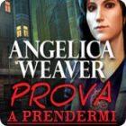 Angelica Weaver: Prova a prendermi gioco