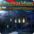 Antique Mysteries: Secrets of Howard's Mansion gioco