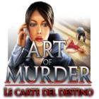 Art of Murder: Le carte del destino gioco
