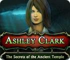 Ashley Clark: The Secrets of the Ancient Temple gioco