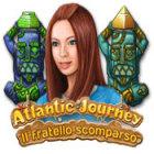 Atlantic Journey: Il fratello scomparso gioco