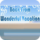 Back From Wonderful Vacation gioco