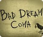Bad Dream: Coma gioco