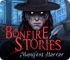 Bonfire Stories: Manifest Horror gioco