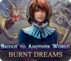 Bridge to Another World: Burnt Dreams gioco