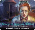 Bridge to Another World: Gulliver Syndrome Collector's Edition gioco