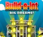 Build-a-Lot: Big Dreams gioco