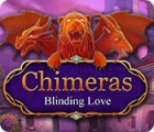 Chimeras: Blinding Love gioco