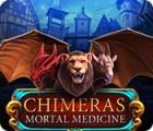 Chimeras: Mortal Medicine gioco
