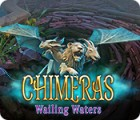 Chimeras: Wailing Waters gioco