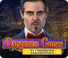 Dangerous Games: Illusionist gioco
