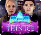 Danse Macabre: Thin Ice gioco