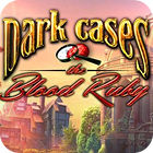 Dark Cases: The Blood Ruby Collector's Edition gioco