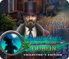 Dark City: Dublin Collector's Edition gioco
