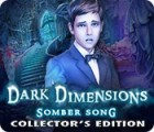 Dark Dimensions: Somber Song Collector's Edition gioco
