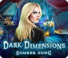 Dark Dimensions: Somber Song gioco