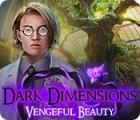 Dark Dimensions: Vengeful Beauty gioco