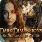 Dark Dimensions: Bellezza di cera gioco
