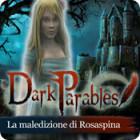 Dark Parables: La maledizione di Rosaspina gioco