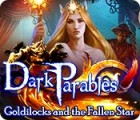Dark Parables: Goldilocks and the Fallen Star gioco
