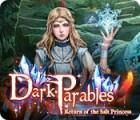 Dark Parables: Return of the Salt Princess gioco