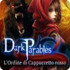 Dark Parables: L'Ordine di Cappuccetto rosso gioco