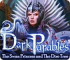 Dark Parables: The Swan Princess and The Dire Tree gioco