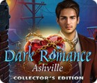 Dark Romance: Ashville Collector's Edition gioco