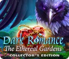 Dark Romance: The Ethereal Gardens Collector's Edition gioco
