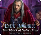 Dark Romance: Hunchback of Notre-Dame Collector's Edition gioco