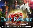 Dark Romance: Romeo and Juliet Collector's Edition gioco