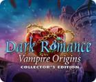 Dark Romance: Vampire Origins Collector's Edition gioco