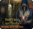 Dark Tales: Edgar Allan Poe's Speaking with the Dead gioco