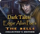 Dark Tales: Edgar Allan Poe's The Bells Collector's Edition gioco