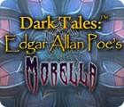 Dark Tales: Edgar Allan Poe's Morella gioco