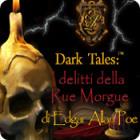 Dark Tales: I delitti della Rue Morgue di Edgar Allan Poe gioco