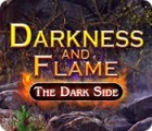 Darkness and Flame: The Dark Side gioco